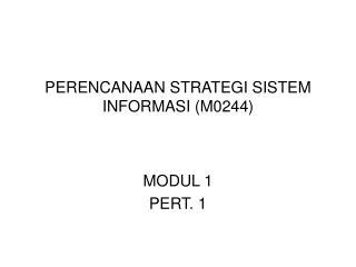 PERENCANAAN STRATEGI SISTEM INFORMASI (M0244)