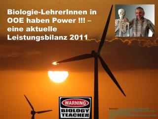 Biologie-LehrerInnen in OOE haben Power !!! – eine aktuelle Leistungsbilanz 2011