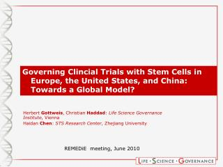 Herbert Gottweis, Christian Haddad: Life Science Governance Institute, Vienna Haidan Chen: STS Research Center, Zhejiang