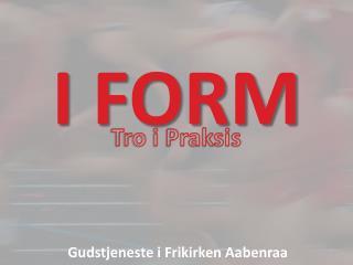 I FORM
