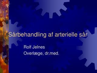 Sårbehandling af arterielle sår