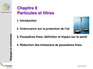 Chapitre 8 Particules et filtres