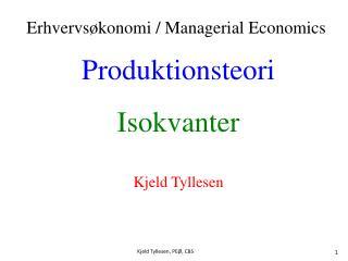 Produktionsteori Isokvanter Kjeld Tyllesen
