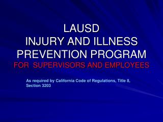 LAUSD  INJURY AND ILLNESS PREVENTION PROGRAM FOR  SUPERVISORS AND EMPLOYEES