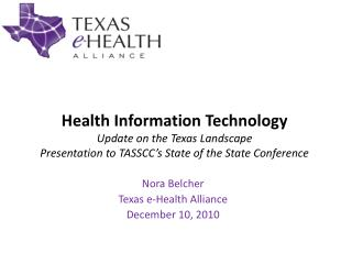 Nora Belcher Texas e-Health Alliance December 10, 2010