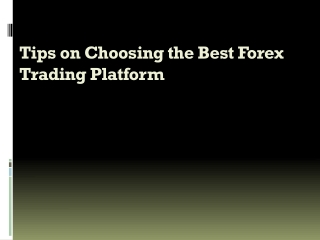 Tips on choosing the best forex trading platform