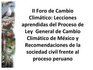 Proceso de construcci�n de una Ley Marco de Cambio Clim�tico en el Per�
