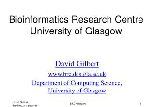 Bioinformatics Research Centre University of Glasgow