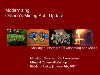 Northern Prospector's Association Mineral Tenure Workshop Kirkland Lake, January 5th, 2012