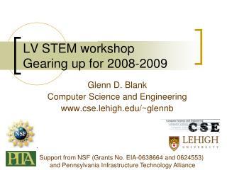 LV STEM workshop Gearing up for 2008-2009