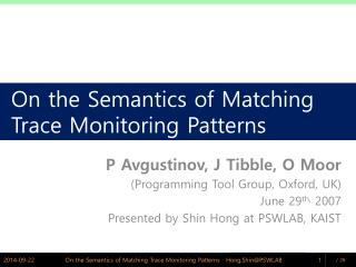 On the Semantics of Matching       Trace Monitoring Patterns