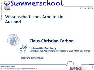 Claus-Christian Carbon Universität Bamberg Lehrstuhl für Allgemeine Psychologie und Methodenlehre