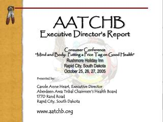 AATCHB Executive Director�s Report Consumer Conference