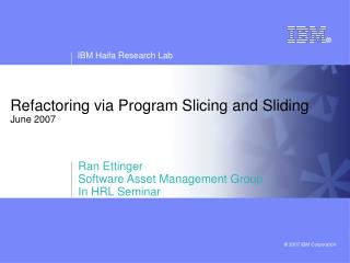 Refactoring via Program Slicing and Sliding June 2007