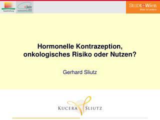 Hormonelle Kontrazeption, onkologisches Risiko oder Nutzen?