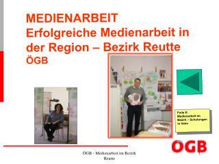 MEDIENARBEIT   Erfolgreiche Medienarbeit in der Region – Bezirk Reutte ÖGB
