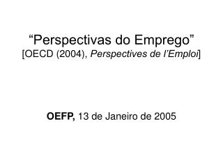 """Perspectivas do Emprego"" [OECD (2004),  Perspectives de l'Emploi ]"