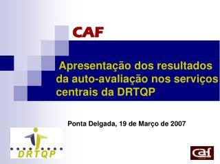 CAF  Apresentação dos resultados da auto-avaliação nos serviços centrais da DRTQP