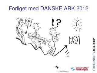 Forliget med DANSKE ARK 2012