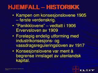 HJEMFALL – HISTORIKK