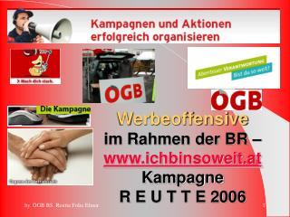 Werbeoffensive im Rahmen der BR –  ichbinsoweit.at  Kampagne R E U T T E 2006