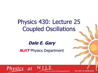 Physics 430: Lecture 25 Coupled Oscillations