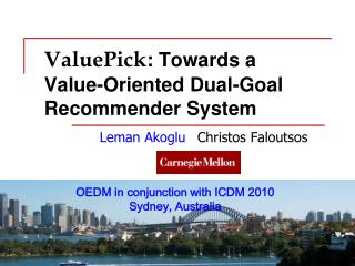 ValuePick : Towards a Value-Oriented Dual-Goal Recommender System