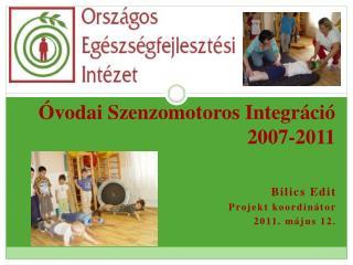 Óvodai Szenzomotoros Integráció 2007-2011