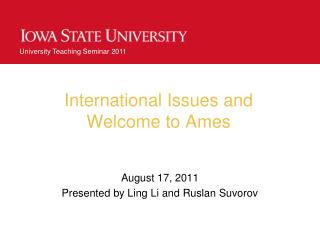 International Issues and Welcome to Ames