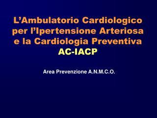 L'Ambulatorio Cardiologico per l'Ipertensione Arteriosa e la Cardiologia Preventiva AC-IACP