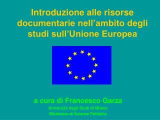 Introduzione alle risorse documentarie nell'ambito degli studi sull'Unione Europea