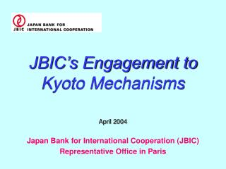 JBIC�s Engagement to  Kyoto Mechanisms