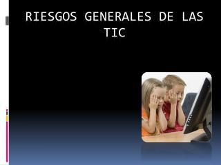 Riesgos generales de las TIC
