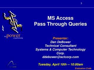 MS Access Pass Through Queries