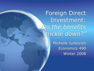 Foreign Direct Investment: Do the benefits �trickle down?�