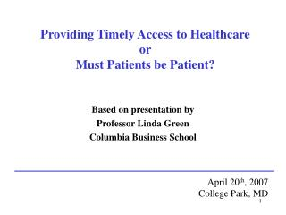 Providing Timely Access to Healthcare or Must Patients be Patient
