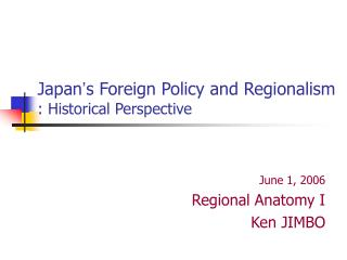 Japan ' s Foreign Policy and Regionalism : Historical Perspective