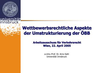 a.Univ.-Prof. Dr. Arno Kahl Universität Innsbruck