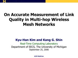 On Accurate Measurement of Link  Quality in Multi-hop Wireless  Mesh Networks
