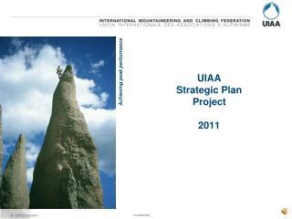 UIAA  Strategic Plan Project 2011