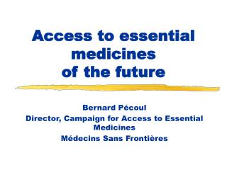 Access to essential medicines  of the future