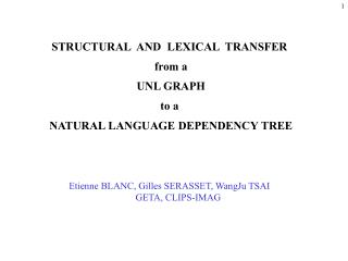 STRUCTURAL  AND  LEXICAL  TRANSFER  from a    UNL GRAPH   to a  NATURAL LANGUAGE DEPENDENCY TREE