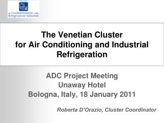 The Venetian Cluster  for Air Conditioning and Industrial Refrigeration