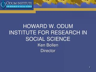 HOWARD W. ODUM  INSTITUTE FOR RESEARCH IN SOCIAL SCIENCE