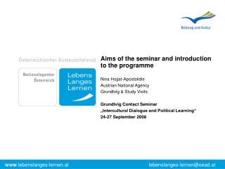 Aims of the seminar and introduction to the programme Nina Hojjat-Apostolidis