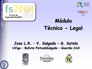 Jose L.R. – V. Salgado – G. Sotelo UVigo – Bufete Pintos&Salgado – Guardia Civil