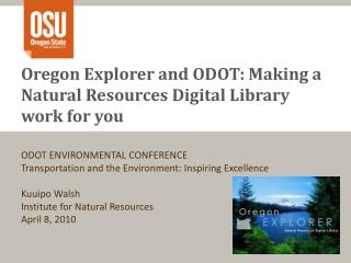 Oregon Explorer  and ODOT: Making a Natural Resources Digital Library work for you