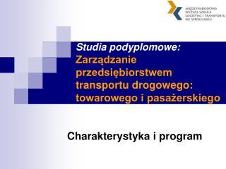 Charakterystyka i program