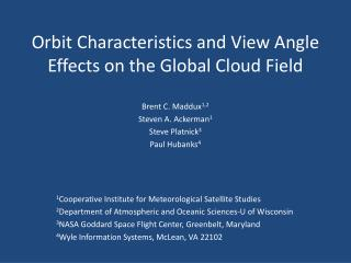 Orbit Characteristics and View Angle Effects on the Global Cloud Field