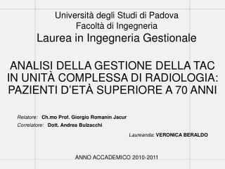 Relatore:    Ch.mo Prof. Giorgio  Romanin Jacur Correlatore: Dott. Andrea  Bulzacchi